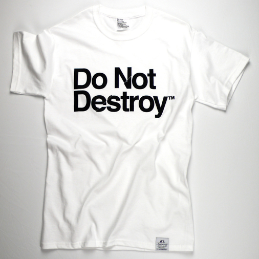Do Not Destroy White t-shirt tee