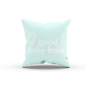 Light Aqua It's all good baba babay BIG pillow