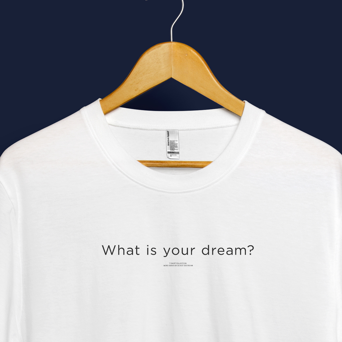 WHAT IS YOUR DREAM? TEE
